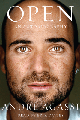 Open: An Autobiography (Unabridged) - Andre Agassi