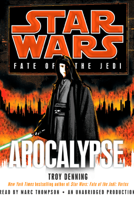 Apocalypse: Star Wars Legends (Fate of the Jedi) (Unabridged) - Troy Denning