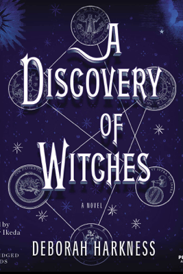 A Discovery of Witches: A Novel (Unabridged) - Deborah Harkness