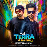 Mai Terra Akshay (feat. Bohemia) Babbal Rai