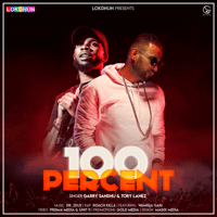 100 Percent (feat. Roach Killa & Wamiqa Gabi) Garry Sandhu & Tory Lanez MP3