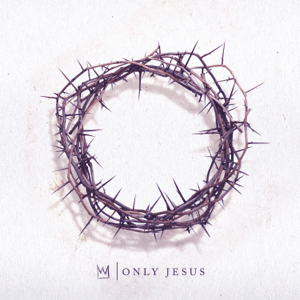 Only Jesus - Only Jesus mp3 download