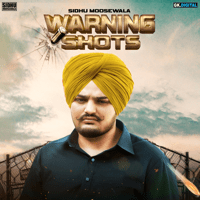 Warning Shots Sidhu Moose Wala