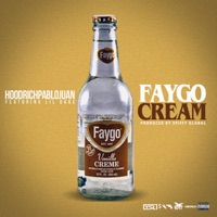 Faygo Cream (feat. Lil Duke) - Single - Spiffy Global & HoodRich Pablo Juan mp3 download