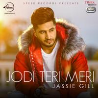Jodi Teri Meri (with Desi Crew) Jassie Gill MP3