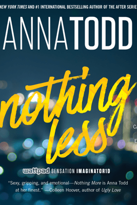 Nothing Less (Unabridged) - Anna Todd