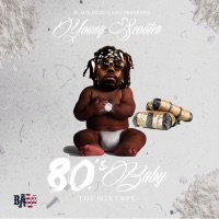 80's Baby - Young Scooter mp3 download