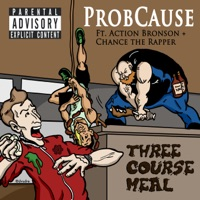 Three Course Meal (feat. Action Bronson & Chance the Rapper) - Single - Probcause mp3 download