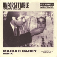 Unforgettable (Mariah Carey Remix) [feat. Swae Lee & Mariah Carey] - Single - French Montana mp3 download