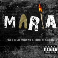 Maria (feat. Lil Wayne & Truth Hurts) - Single - Fats mp3 download