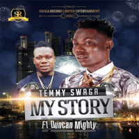 My Story (feat. Duncan Mighty) Temmy Swaga MP3