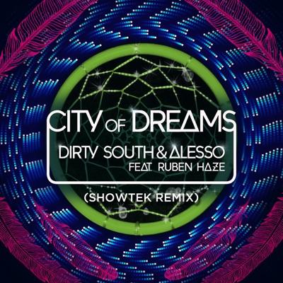City Of Dreams (Showtek Remix) - Dirty South & Alesso Feat. Ruben Haze mp3 download