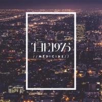 Medicine - Single - The 1975 mp3 download