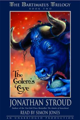 The Bartimaeus Trilogy, Book Two: The Golem's Eye (Unabridged) - Jonathan Stroud