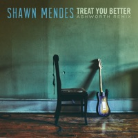 Treat You Better (Ashworth Remix) - Single - Shawn Mendes mp3 download