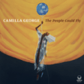 Free Download Camilla George, Shirley Tetteh, Sarah Tandy, Daniel Casimir & Femi Koleoso The People Could Fly Mp3