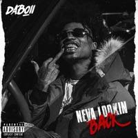 Neva Lookin Back - DaBoii mp3 download