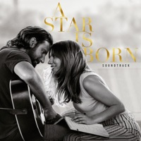 A Star Is Born Soundtrack (Without Dialogue) - Lady Gaga & Bradley Cooper mp3 download