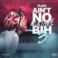 Ain't No Mixtape Bih 3 - Plies mp3 download