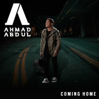 Coming Home Ahmad Abdul