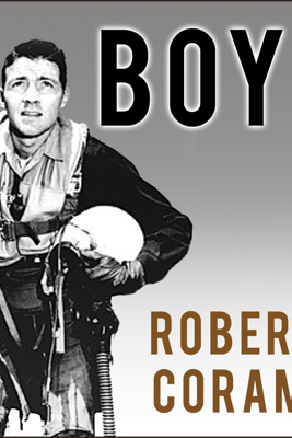 Boyd: The Fighter Pilot Who Changed the Art of War - Robert Coram