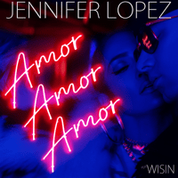 Amor, Amor, Amor (feat. Wisin) Jennifer Lopez