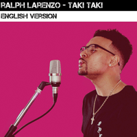 Taki Taki (English Version) Ralph Larenzo