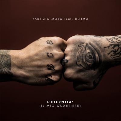 L'eternità (Il Mio Quartiere) - Fabrizio Moro Feat. Ultimo mp3 download