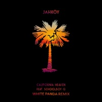 California Heaven (feat. ScHoolboy Q) [White Panda Remix] - Single - JAHKOY mp3 download