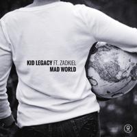 Mad World (feat. Zadkiel) Kid Legacy