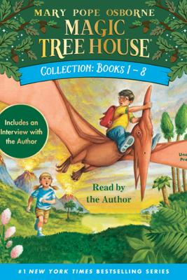 Magic Tree House Collection: Books 1-8 (Unabridged) - Mary Pope Osborne