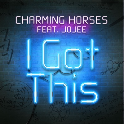 I Got This - Charming Horses Feat. Jojee mp3 download