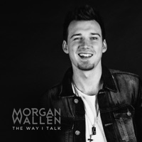 The Way I Talk - Single - Morgan Wallen mp3 download