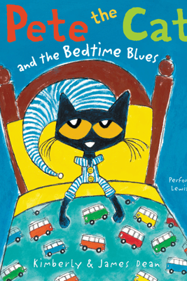 Pete the Cat and the Bedtime Blues - James Dean & Kimberly Dean