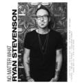 Free Download Ryan Stevenson No Matter What (feat. Bart Millard) Mp3