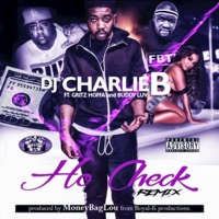 Ho Check (Remix) [feat. Buddy Luv & Gritz Hoffa] - Single - Dj Charlie B mp3 download