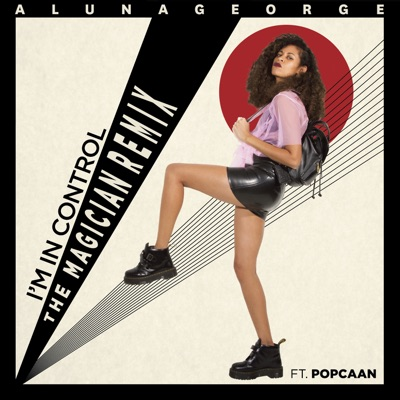 I'm In Control (The Magician Remix) - AlunaGeorge Feat. Popcaan mp3 download