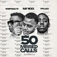 50 Missed Calls - Single - Ray Vicks, Moneybagg Yo & YFN Lucci mp3 download