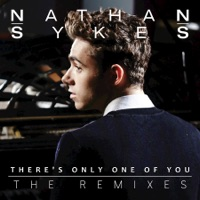 There's Only One of You (The Remixes) - Single - Nathan Sykes mp3 download