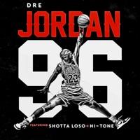 Jordan 96' (feat. Shotta Los & Hi-Tone) - Single - Dre Rocket mp3 download