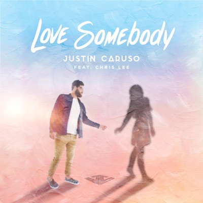 Love Somebody - Justin Caruso Feat. Chris Lee mp3 download
