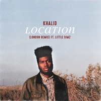 Location (London Remix) [feat. Little Simz] - Single - Khalid mp3 download