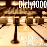 Flu (feat. Koly P & Kodak Black) - Single - Dirty1000 mp3 download
