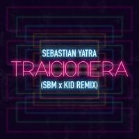 Traicionera (Kid X Sbm Remix) [feat. Sebastián Yatra] - Single - K.I.D. & SBM mp3 download