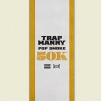 50k (feat. Pop Smoke) - Single - Trap Manny mp3 download