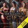 Jasmine Walt & May Sage - Dragon's Gift: The Complete Trilogy: A Reverse Harem Fantasy (Unabridged)  artwork