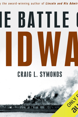 The Battle of Midway (Pivotal Moments in American History) (Unabridged) - Craig L. Symonds