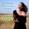 Katherine Woodward Thomas - Lucky in Love  artwork
