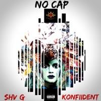 No Cap (feat. KonFiiDent) - Single - SHV G mp3 download