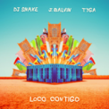 Free Download DJ Snake & J Balvin Loco Contigo (feat. Tyga) Mp3
